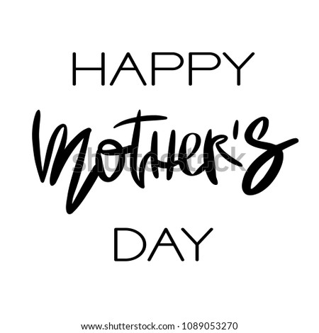 Happy Mothers Day Greeting Card. Hand drawn black ink modern calligraphy isolated on white background. Handwritten Vector inscription.
