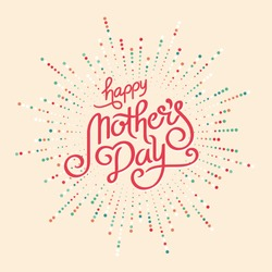 Happy Mothers Day Greeting Card. Holiday Vector Illustration With Lettering Composition And Burst. Vintage festive label.