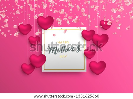 Happy Mothers Day greeting card, pink 3d heart decoration and spring flower petals with typography quote for moms gift. #1351625660