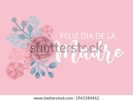 Happy Mothers day in Spanish language. Feliz dia de la madre vector background with flowers. Paper cut style. Foto stock ©