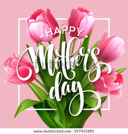 Happy mothers day lettering mothers day greeting card with blooming happy mothers day lettering mothers day greeting card with blooming tulip flowers vector illustration eps10 m4hsunfo