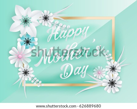 Happy Mothers Day Lettering With Paper Art Flowers Background #626889680