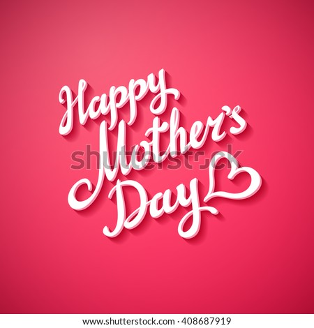 Happy Mothers Day. Vector Festive Holiday Illustration With Lettering And Pink background.   Heart art #408687919