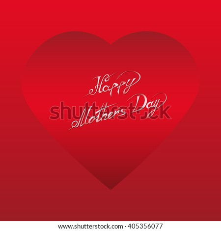 Happy Mothers Day. Vector Festive Holiday Illustration With Lettering And Red Heart.  Beautiful Mother Day White Text. #405356077