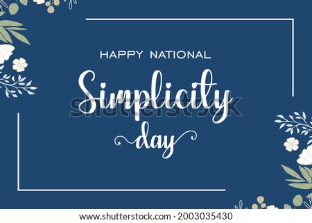 Happy National Simplicity Day. Holiday concept. Template for background, banner, card, poster, t-shirt with text inscription Foto d'archivio ©