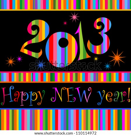 Happy new year 2013! All elements are layered separately in vector file. Vector illustration