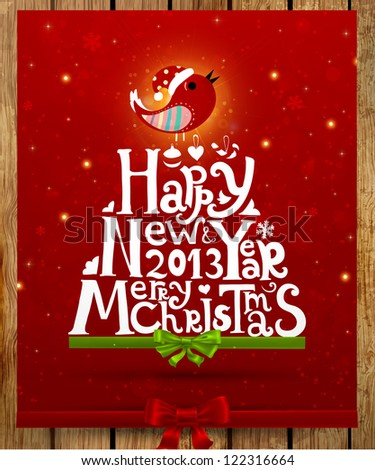 Happy New Year 2013 and Merry Christmas lettering for Xmas design, bird, snowflakes and green and red ribbon bows, wood background, eps10 vector illustration