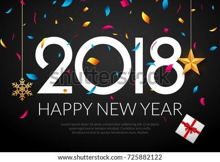 Happy New Year 2018 background decoration. Greeting card design template 2018 confetti. Holiday of 2018 year.