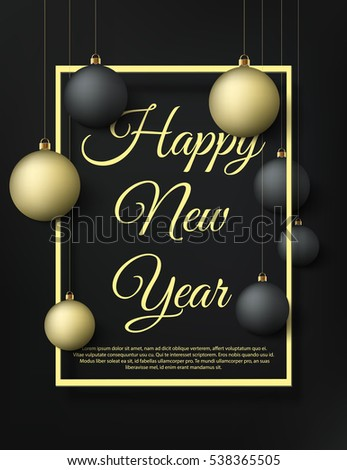 Happy New Year background with black and golden christmas balls. Premium gold style banner design or party poster with frame, holiday invitation card. Vector illustration, eps10.