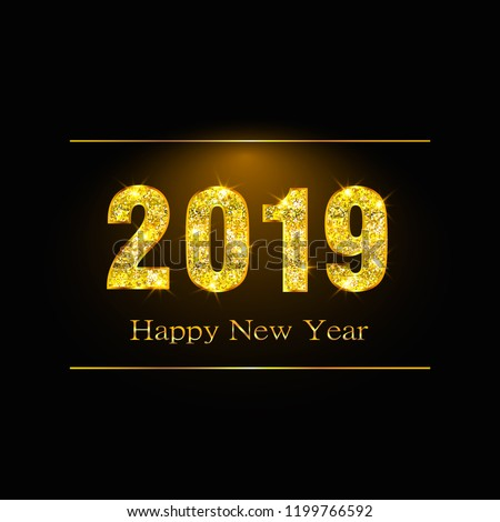 Happy New Year 2019. Background with golden sparkling texture. Gold Numbers 1, 2, 0, 9. Light effect. Vector Illustration for holiday greeting card, invitation, calendar poster banner