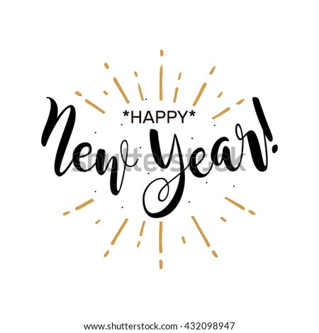 Happy New Year. Beautiful greeting card poster with calligraphy black text word gold fireworks. Hand drawn design elements. Handwritten modern brush lettering white background isolated vector