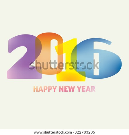 Happy New Year card with color translucent typography '2016' on a light background. Vector graphic template. CMYK color mode