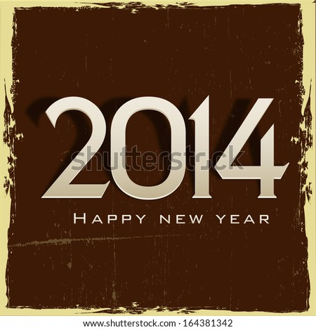 Happy New Year 2014 celebrations flyer, banner, poster or invitation with glossy text on grungy brown background.