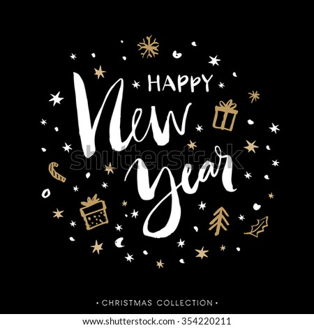 Happy New Year. Christmas greeting card with calligraphy. Hand drawn design elements. Handwritten modern brush lettering.