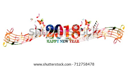 happy new year 2018 colorful lettering template design background vector illustration with music notes