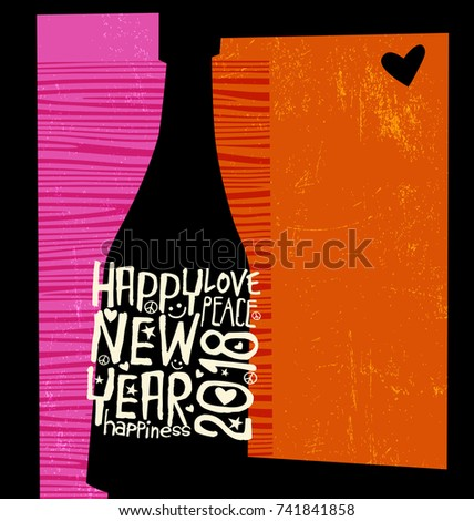 Happy New Year 2018 design. Abstract champagne bottle with inspiring handwritten label. Space for text.