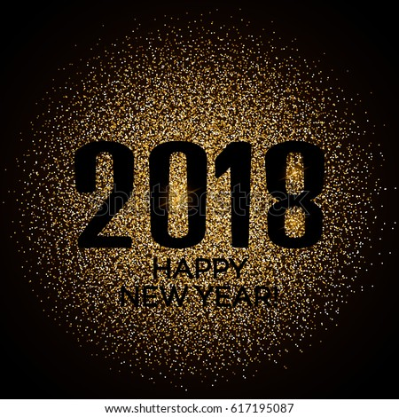 Happy New Year 2018 gold glitter new year background for banner flyer, poster, sign, web, header. Abstract glowing golden blur snow vector background for text, type, quote. #617195087