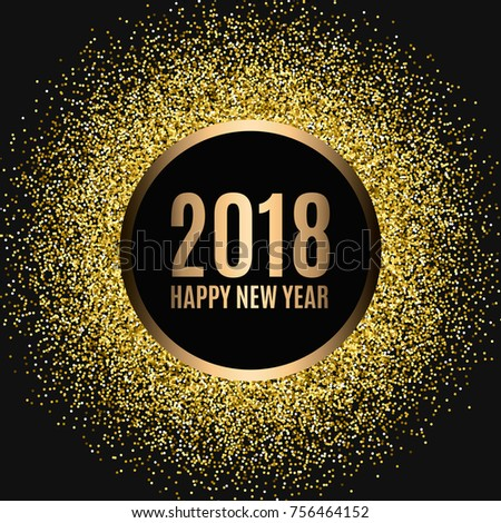 Happy new year 2018. Gold glitter New Year. Gold background for flyer, banner, web, header, poster, sign. Abstract background with frame for text, quote. #756464152