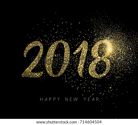 Happy New Year 2018 gold luxury greeting card design. Number sign made of golden glitter dust on black background. EPS10 vector. #714604504