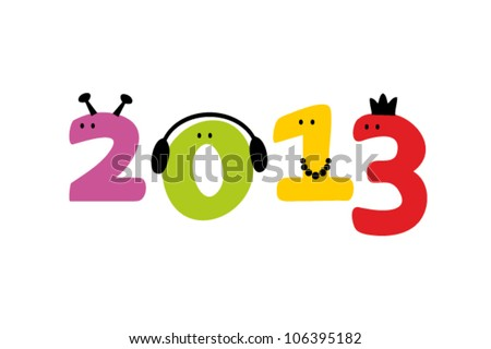Happy New Year 2013 greeting card in a joyful cartoon style. Vector illustration