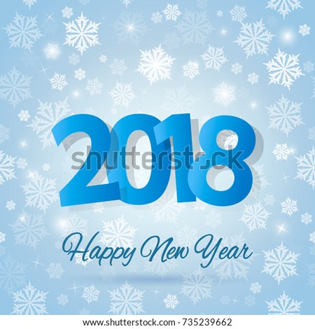 happy new year 2018 blue paper type on winter background with snow and snowflakes greeting card poster or brochure template vector illustration