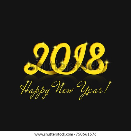 Happy New Year 2018 greeting card with magic shining sparks, handwriting yellow calligraphy number lettering for greeting card, winter holiday poster or calendar on the black background.