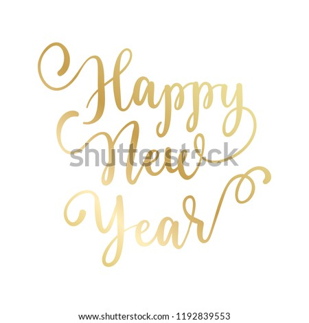 Happy New Year hand lettering calligraphy isolated on white background. Vector holiday illustration element. Golden eve inscription text