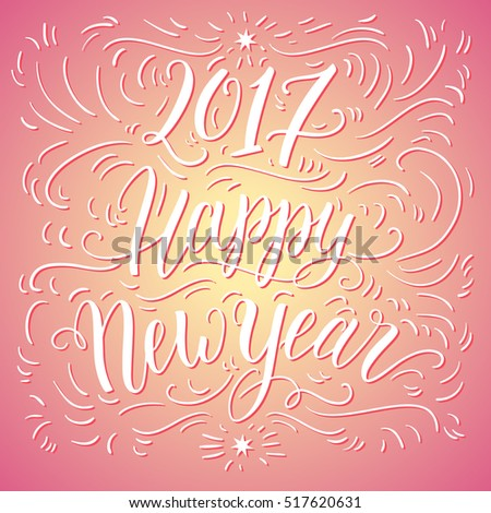 happy new year 2017 hand lettering can be used for website background calendar