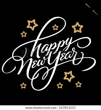 HAPPY NEW YEAR hand lettering -- custom handmade calligraphy, vector (eps8)