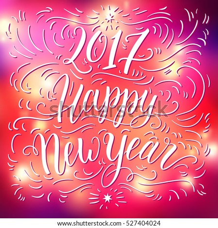 Happy New Year 2017 Hand Lettering On Blured Background Can Be Used