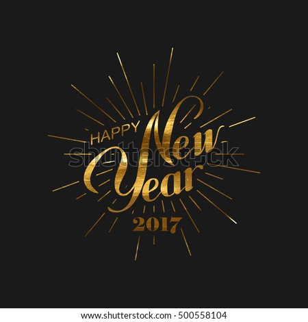 Happy 2017 New Year. Holiday Vector Illustration With Lettering Composition And Burst. Golden Textured Happy New Year Label