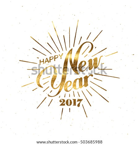 Happy New 2017 Year. Holiday Vector Illustration With Lettering Composition And Burst. Golden Textured Happy New Year Label