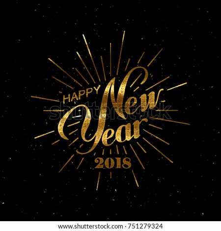 Happy 2018 New Year. Holiday Vector Illustration With Lettering Composition And Burst. Golden Textured Vintage Label