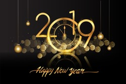 Happy New Year 2019 - New Year Shining background with gold clock and glitter.