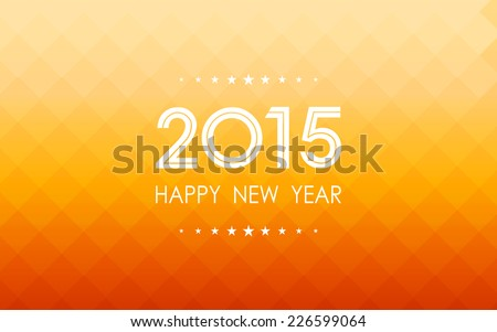 happy new year 2015 on summer gradient orange square polygon pattern background (vector)
