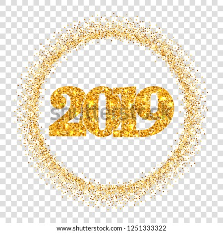 luxury happy new year shiny gold number 2019 circle frame golden glitter border isolated white