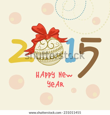 Happy New Year 2015 text design with floral decorated X-mas ball on stylish beige background. #231011455