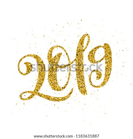 Happy New 2019 Year. Vector illustration with lettering composition. Seasonal flyers and greetings cards for Christmas holydays. Gold sparkling typography.