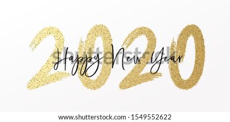 Happy New Year 2020 with calligraphic and brush painted with sparkles and glitter text effect. Vector illustration background for new year's eve and new year resolutions and happy wishes