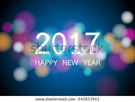 Happy new year 2017 with colorful bokeh and defocused lights stype background. Vector illustration