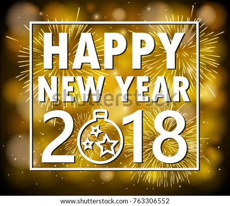 Happy new year 2018 with firework background. Vector illustration #763306552