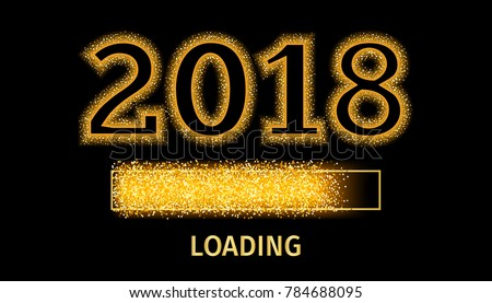 Happy New Year 2018 with golden glitter loading bar icon on black color background. Vector Illustration #784688095