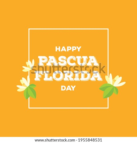 Happy Pascua Florida Day vector. Orange blossom flower vector. Pascua Florida Day lettering in a square frame vector. Flowery festival of Florida vector. Important day Foto stock ©