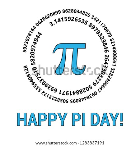 Happy Pi Day Celebrate Pi Day. Mathematical constant. March 14th. Ratio of a circle s circumference to its diameter. Constant number Pi. Vector illustration