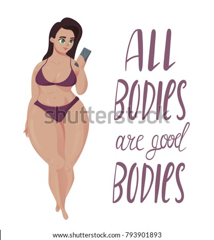 Happy plus size girl with smartphone in bikini. Happy body positive concept. All bodies are good text. Attractive overweight woman. For Fat acceptance movement. Vector illustration on white background