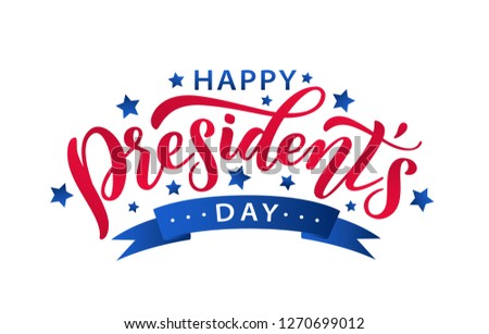 Happy Presidents Day with stars and ribbon. Script. Calligraphic design for print greetings card, sale banner, poster. Colorful Vector illustration Hand drawn text lettering for Presidents day in USA.