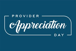 Happy Provider Appreciation Day, Provider Day, Provider Week. Holiday concept. Template for background, banner, card, poster, t-shirt with text inscription