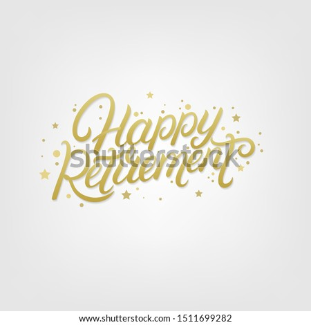 Happy Retirement hand written lettering. Golden text with confetti on white background. Isolated on background. Vector illustration.