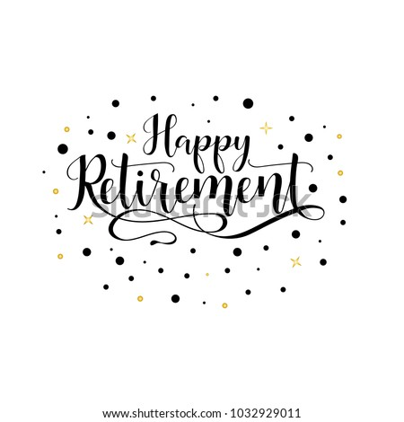 Happy Retirement. Lettering. Hand drawn vector illustration. element for flyers, banner, postcards and posters. Modern calligraphy