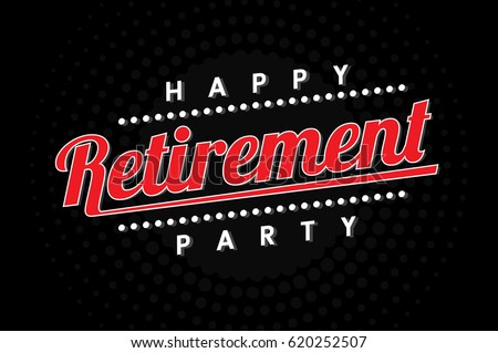 happy retirement party, logo, banner design on black background